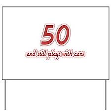 Car Lover 50th Birthday Yard Sign