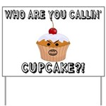 Don't Call Me Cupcake Yard Sign