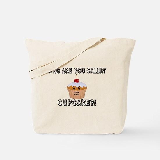 Don't Call Me Cupcake Tote Bag