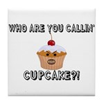 Don't Call Me Cupcake Tile Coaster