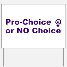 Pro-Choice Yard Sign