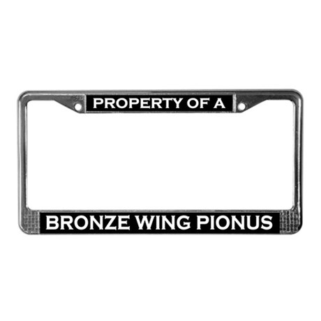 Property of Bronze Wing Pionus License Plate Frame