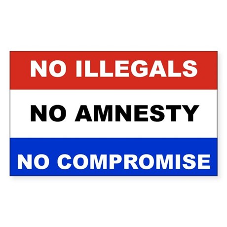 NO ILLEGALS NO AMNESTY NO COMPROMISE
