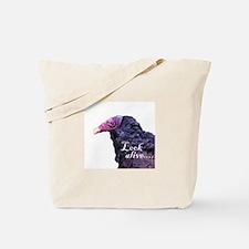 Look Alive.... Tote Bag