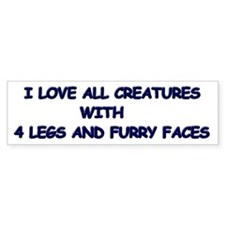 I LOVE ALL CREATURES Bumper Sticker