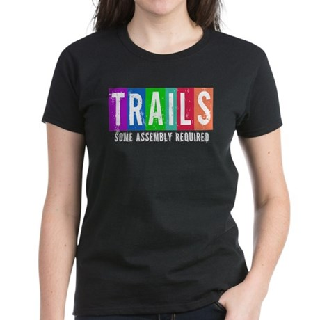 Trails - Some Assembly Requir Women's Dark T-Shirt
