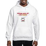 Nothing Sucks Like a Big O Hooded Sweatshirt