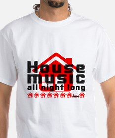 House Music all night long on white T-Shirt