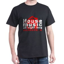 House Music all night long on black T-Shirt