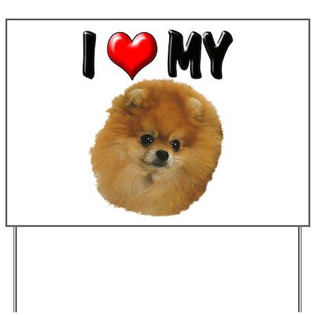 I Love My Pomeranian Yard Sign