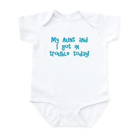 Aunt & I Got In Trouble Infant Bodysuit