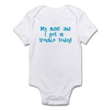 Aunt & I Got In Trouble Infant Bodysuit