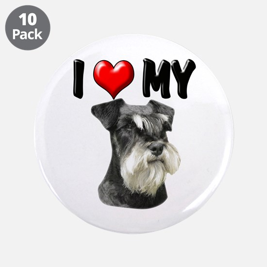 "I Love My Miniature Schnauzer 3.5"" Button (10 pack"