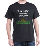 horseshit smell good Dark T-Shirt
