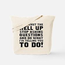 Just Shut Up Tote Bag