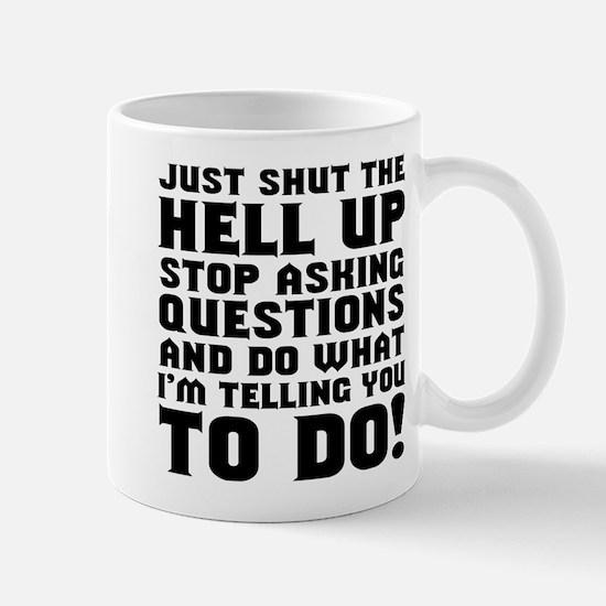 Just Shut Up Mug