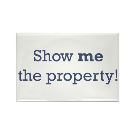 Show me the Property Rectangle Magnet (10 pack)