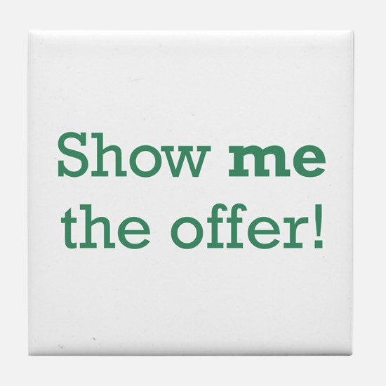 Show me the Offer Tile Coaster