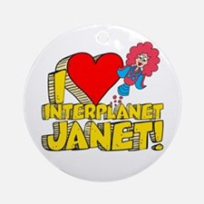 I Heart Interplanet Janet! Round Ornament