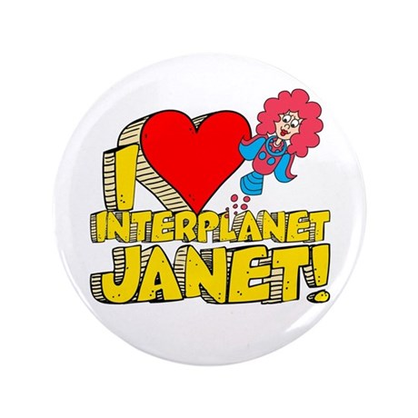 "I Heart Interplanet Janet! 3.5"" Button (100 p"