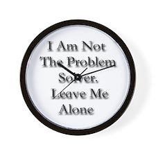 I Am Not A Problem Solver. Le Wall Clock