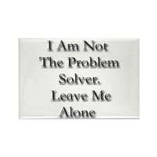 I Am Not A Problem Solver. Le Rectangle Magnet