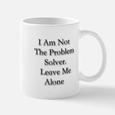 I Am Not A Problem Solver. Le Mug