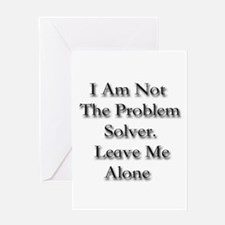 I Am Not A Problem Solver. Le Greeting Card