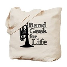 Band Geek for Life Tote Bag