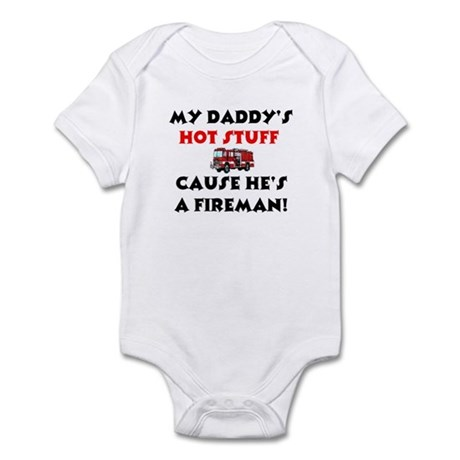 Daddy's Hot Stuff cause he's a fireman! Infant Cre
