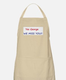 Yes George We Miss You!! Apron