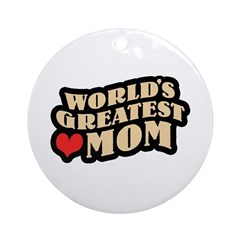 Worlds Greatest Mom Ornament (Round)