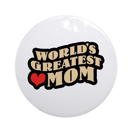 Worlds Greatest Mom Ornament (Round)