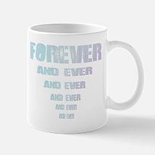 FOR EVER AND EVER Mug