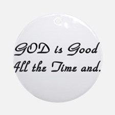 GOD is GOOD Ornament (Round)
