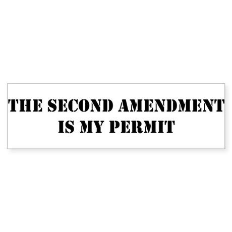 The Second Amendment is my Permit .. Sticker (Bump