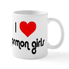 I Love Mormon Girls Mug