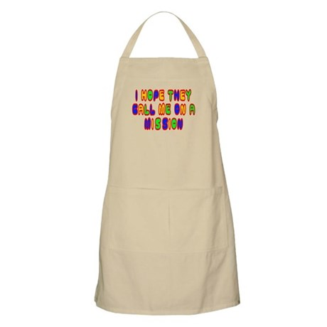 I Hope They Call Me On A Mission Apron