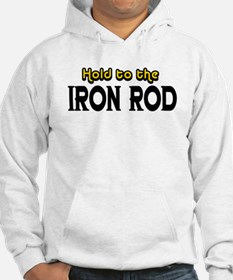 Hold to the Iron Rod Hoodie
