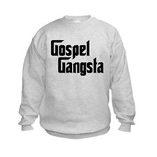 Gospel Gangsta Sweatshirt