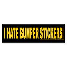 I Hate Bumper Stickers (Bumper)