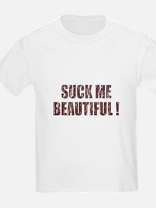 Suck Me Beautiful T-Shirt