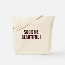 Suck Me Beautiful Tote Bag