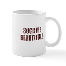 Suck Me Beautiful Mug