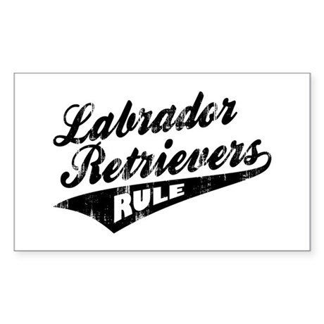 Labrador Retrievers Rule Sticker (Rectangle)