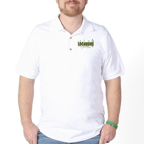 Locavore buy locally realfood Golf Shirt
