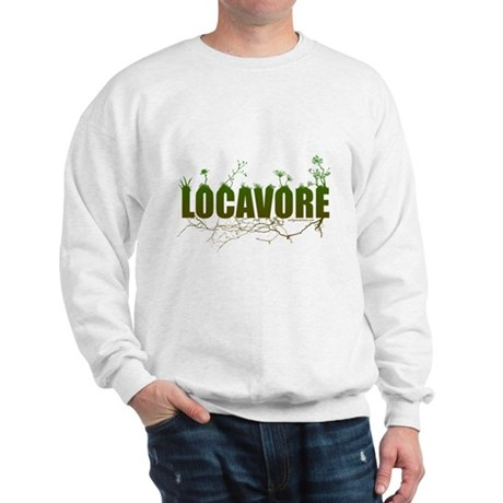 Locavore buy locally realfood Sweatshirt