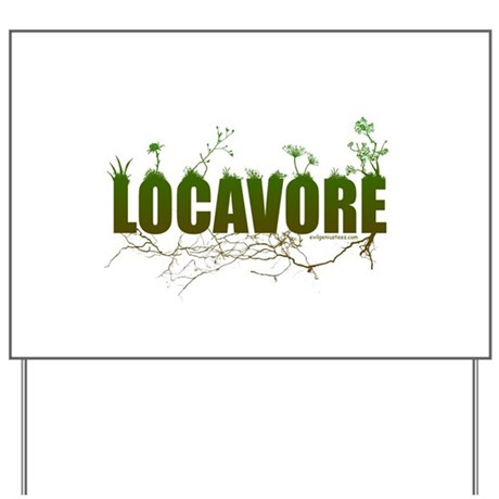 Locavore buy locally realfood Yard Sign