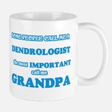 Some call me a Dendrologist, the most importa Mugs