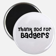 Thank God For Badgers Magnet
